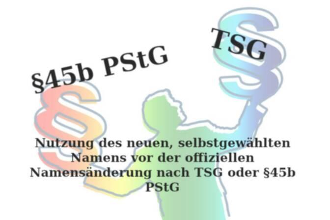Nutzung des neuen, selbstgewählten Namens vor der offiziellen Namensänderung nach TSG oder §45b PStG