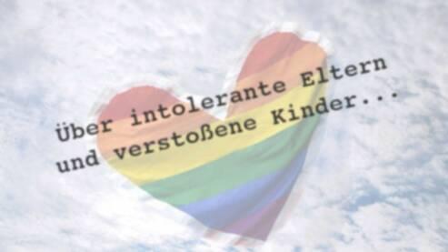 Über intolerante Eltern und verstoßene Kinder…