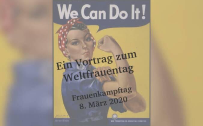 Ein Vortrag zum Weltfrauentag – Frauenkampftag – 8. März 2020