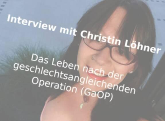 Interview mit Christin Löhner - Das Leben nach der geschlechtsangleichenden Operation (GaOP) 1