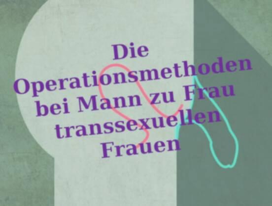Die Operationsmethoden bei geschlechtsangleichender Operation (GaOP) Mann zu Frau